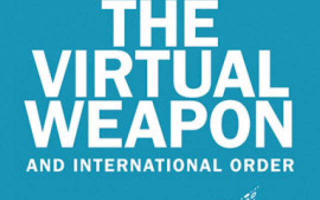 Book cover of Kello, The Virtual Weapon and International Order