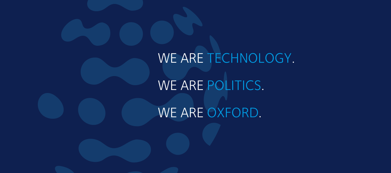We are technology. We are politics. We are oxford.